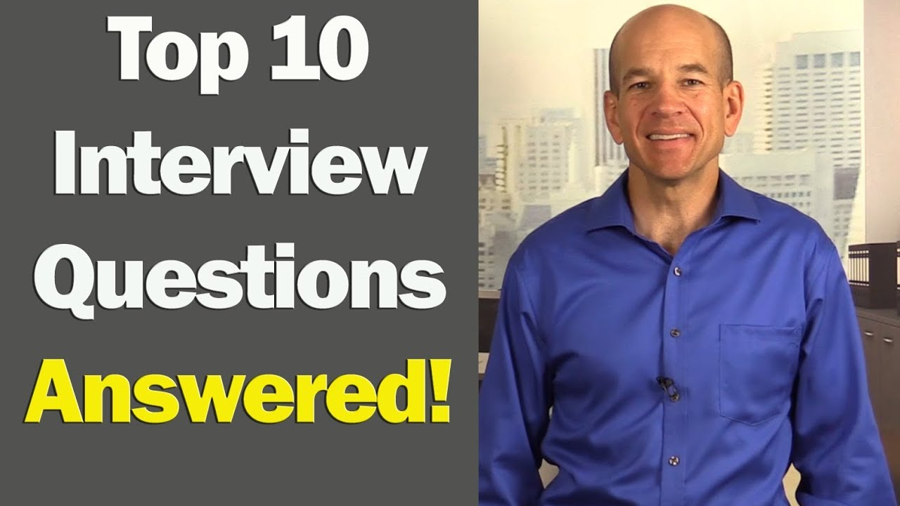 Top 10 Interview Questions and Answers