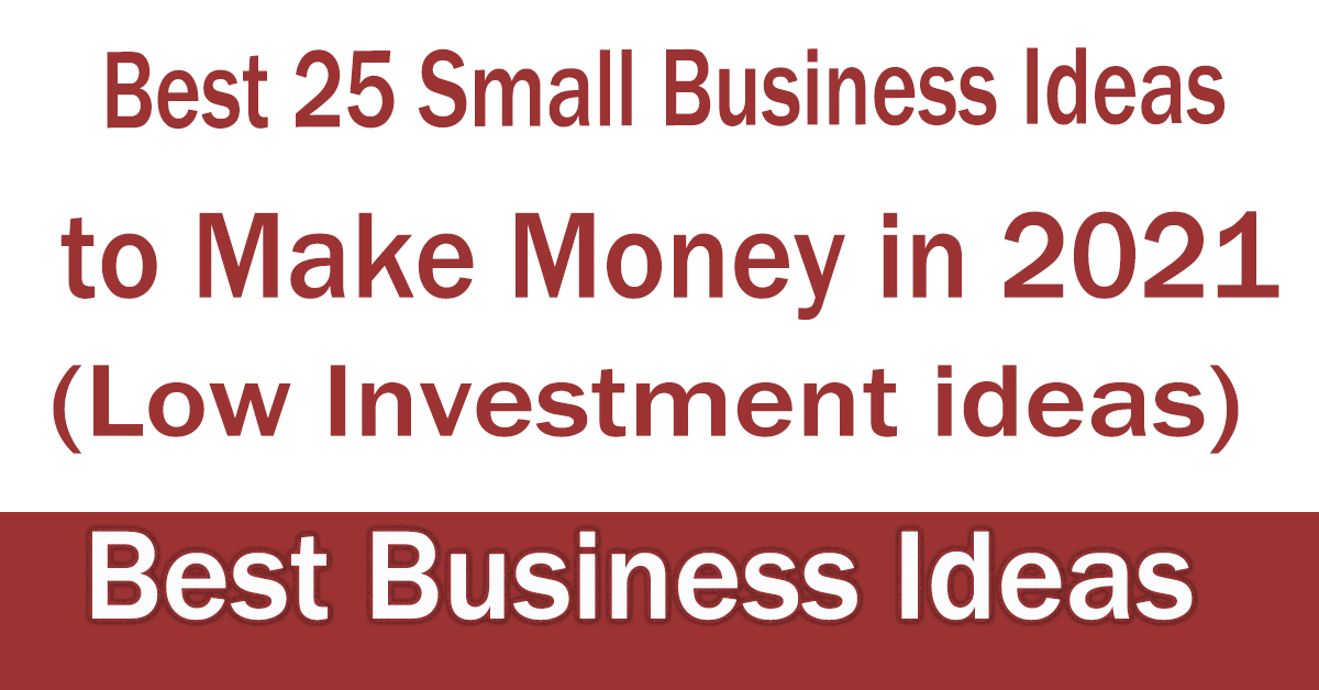 Best 25 Small Business Ideas to Make Money
