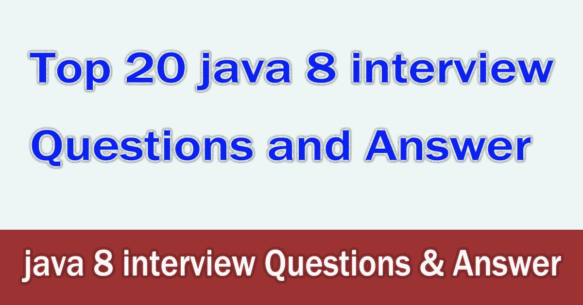 Top 20 java 8 interview Questions